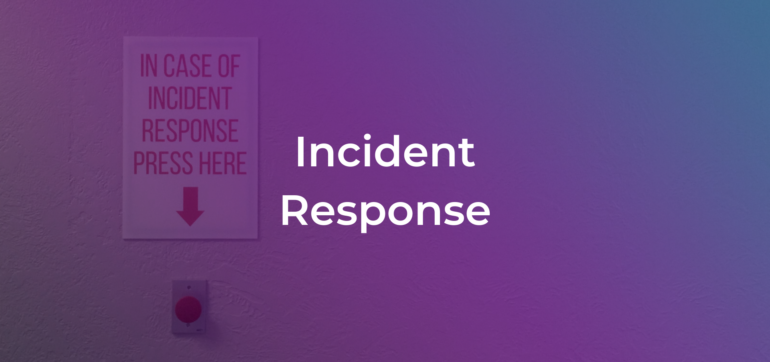 the words incident response on a photo of a sign with an emergency button