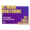 Network monitoring as a small business workshop